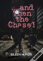 . . . . And Then The Chase!