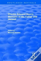 : Charles Edward Horn'S Memoirs Of His Father And Himself (2003)