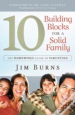 10 Building Blocks For A Solid Fami