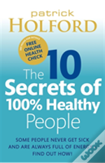 10 Secrets Of 100% Healthy People