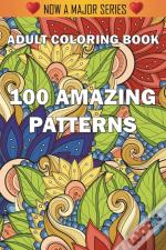 100 Amazing Patterns: An Adult Coloring
