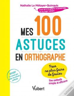 Wook.pt - 100 Astuces En Orthographe (Mes)