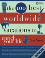 100 Best Worldwide Vacations To Enrich Your Life