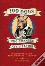100 Dogs Who Saved Civilization