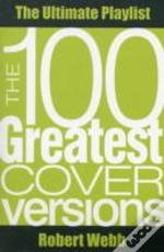 100 Greatest Cover Versions: The Ultimat