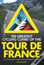 100 Greatest Cycling Climbs Tour De