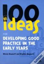 100 Ideas For Developing Good Practice In The Early Years