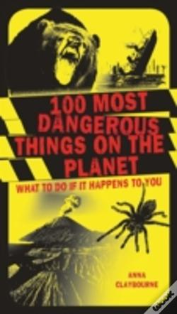 Wook.pt - 100 Most Dangerous Things On The Planet