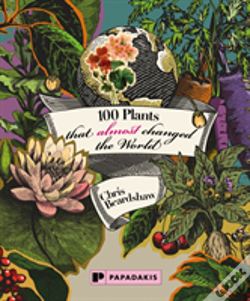 Wook.pt - 100 Plants That Almost Changed The World