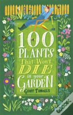 100 Plants That Won'T Die In Your Garden