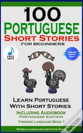 100 Portuguese Short Stories For Beginners Learn Portuguese With Stories Including Audiobook