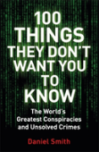 100 Things They Don'T Want You To Know