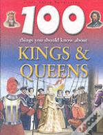 100 Things You Should Know About Kings And Queens
