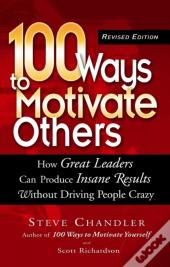 100 Ways To Motivate Others, Revised Edition