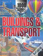 1000 Things You Should Know About Buildings And Transport