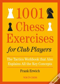 Wook.pt - 1001 Chess Exercises For Club Players