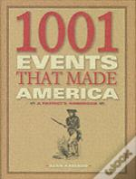 1001 EVENTS THAT MADE AMERICA