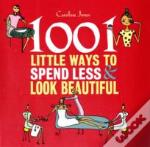1001 Little Ways To Spend Less And Look Beautiful
