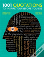 1001: Quotations To Inspire You Before You Die