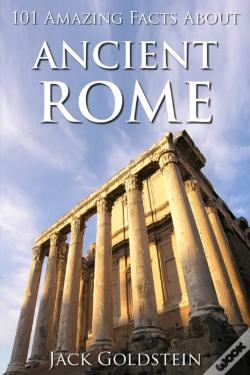 Wook.pt - 101 Amazing Facts About Ancient Rome