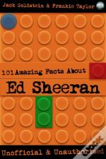 101 Amazing Facts About Ed Sheeran