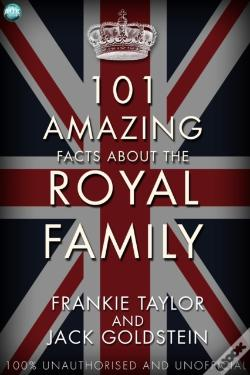 Wook.pt - 101 Amazing Facts About The Royal Family