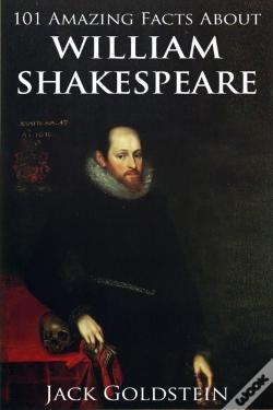 Wook.pt - 101 Amazing Facts About William Shakespeare