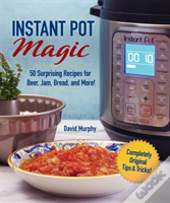 101 Outside-The-Box Ideas For Your Instant Pot