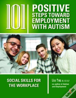Wook.pt - 101 Positive Steps Toward Employment And Independence For Young Adults With Autism