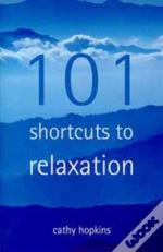101 Short Cuts To Relaxation
