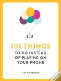 Wook.pt - 101 Things To Do Instead Of Playing On Your Phone