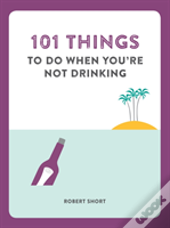 101 Things To Do When Your Not Drinking