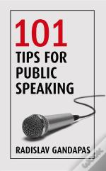 101 Tips For Public Speaking