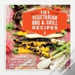 101 Vegetarian Bbq & Grill Recipes