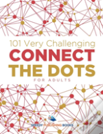 101 Very Challenging Connect The Dots For Adults