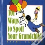 101 Ways To Spoil Your Grandchild