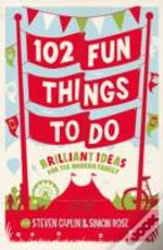 102 Fun Things To Do
