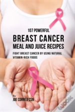 107 Powerful Breast Cancer Meal And Juice Recipes