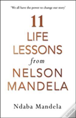 Wook.pt - 11 Life Lessons From Nelson Mandela