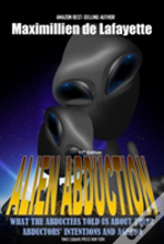 11th Edition. Alien Abduction: What The Abductees Told Us About Their Abductors' Intentions And Agenda