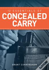 12 Essentials Of Concealed Carry