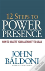 12 Steps To Power Presence