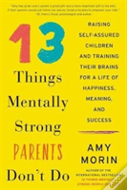 Wook.pt - 13 Things Mentally Strong Parents Don'T Do