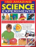 150 Amazing Science Experiments