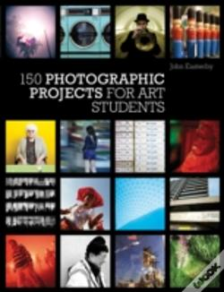 Wook.pt - 150 Photographic Projects For Art Students