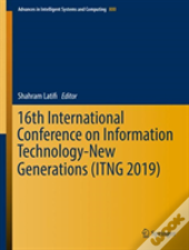 16th International Conference On Information Technology-New Generations (Itng 2019)
