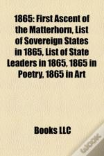 1865: 1865 Births, 1865 By Country, 1865 Deaths, 1865 Disasters, 1865 Disestablishments, 1865 Establishments, 1865 In Law, 1865 In Music