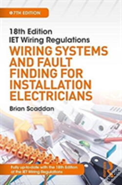 Wook.pt - 18th Edition Iet Wiring Regulations: Wiring Systems And Fault Finding For Installation Electricians, 7th Ed