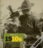 1910s: Decades of the 20th Century: Getty Images