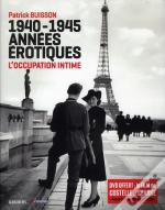 1940-1945 Annees Erotiques -L'Occupation Intime -Nvelle Edition-